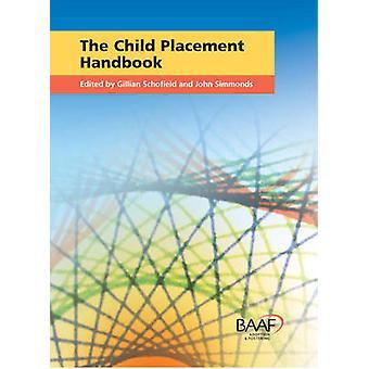 The Child Placement Handbook by Gillian Schofield - John Simmonds - 9
