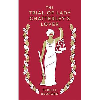 The Trial of Lady Chatterley's Lover by Sybille Bedford - Thomas Gran