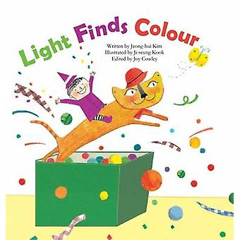 Light Finds Colour - Light and Colour by Jeong-Hui Kim - Joy Cowley -