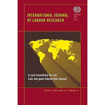 International Journal of Labour Research - Vol. 6 - No. 2 - A Just Tran