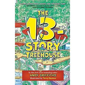 The 13-Story Treehouse by Andy Griffiths - Terry Denton - 97812500269