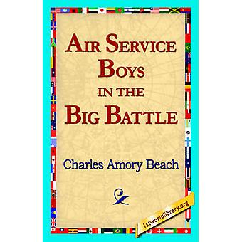 Air Service Boys in the Big Battle by Beach & Charles Amory