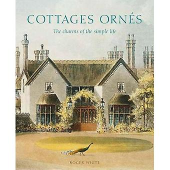 Cottages ornes by Roger White