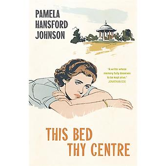This Bed Thy Centre by Pamela HansfordJohnson
