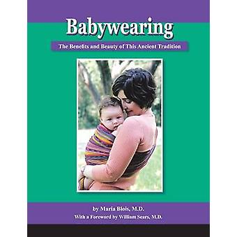 Babywearing The Benefits and Beauty of This Ancient Traditi by Maria Blois