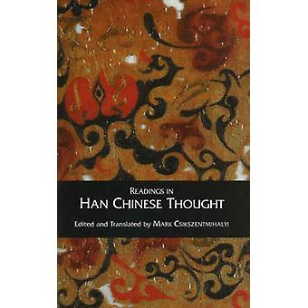 Readings in Han Chinese Thought by Mihaly Csikszentmihalyi - Mark Csi