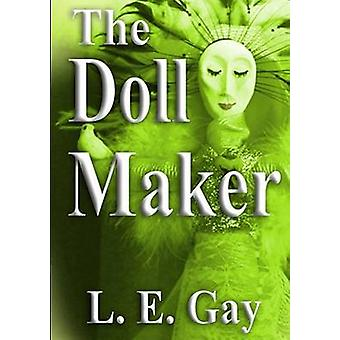 The Doll Maker by Gay & L. E.
