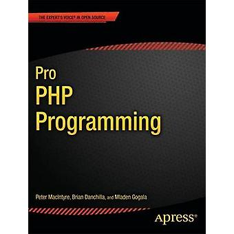 Pro PHP Programming by Gogala & Mladen