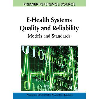 EHealth Systems Quality and Reliability Models and Standards by Moumtzoglou & Anastasius