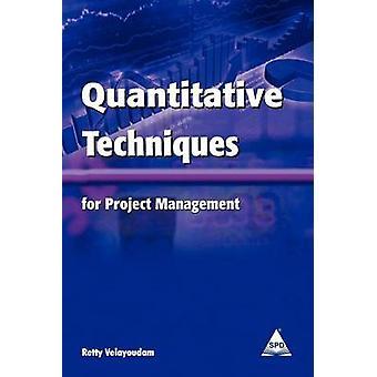 Quantitative Techniques for Project Management by Velayoudam & Retty
