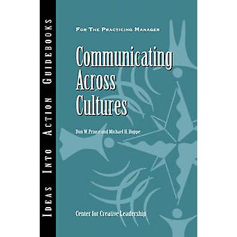 Communicating Across Cultures by Prince & Don W.