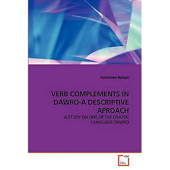 VERB COMPLEMENTS IN DAWROA DESCRIPTIVE APROACH by Biadgie & Alebachew