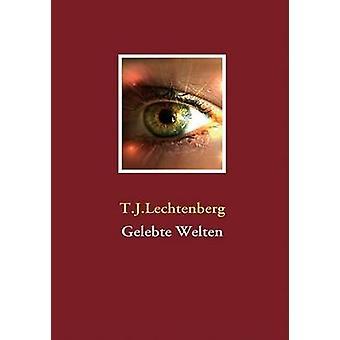 Gelebte Welten van Lechtenberg & T.J.