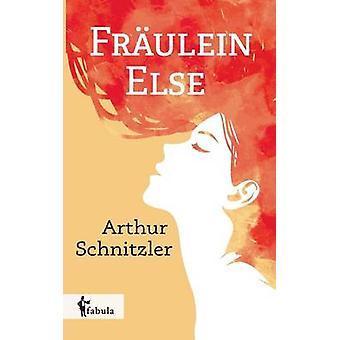 Frulein Else by Schnitzler & Arthur