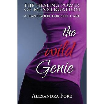 The Wild Genie The Healing Power of Menstruation by Pope & Alexandra
