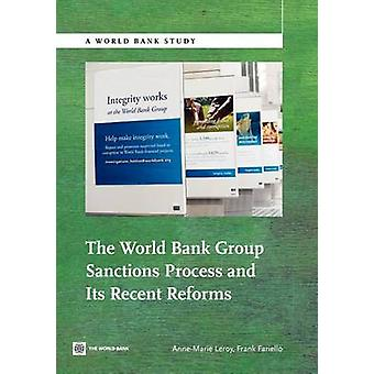 The World Bank Group Sanctions Process and Its Recent Reforms by Leroy & AnneMarie
