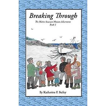 Breaking Through by Bailey & Katherine