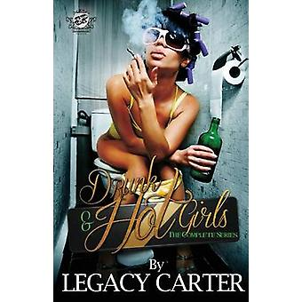 Drunk  Hot Girls The Cartel Publications Presents by Carter & Legacy