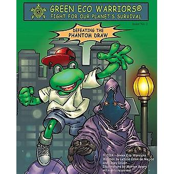 Green Eco Warriors  Defeating the Phantom Draw by Colon De Mejias & Leticia