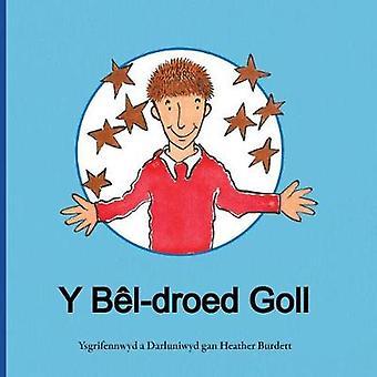 Y Bldroed Goll by Burdett & Heather