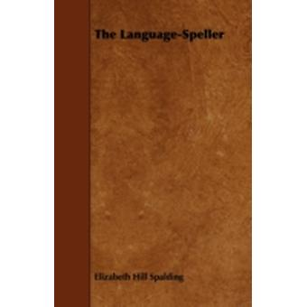 The LanguageSpeller by Spalding & Elizabeth Hill