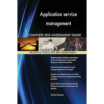 Application service management Complete SelfAssessment Guide by Blokdyk & Gerardus