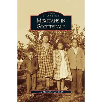 Mexicans in Scottsdale by Burruel & Jose Maria