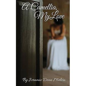 A Camellia My Love by Melvin & Jeramie Dean
