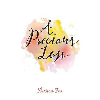 A Precious Loss by Fox & Sharon