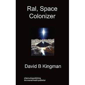 Ral Space Colonizer by Kingman & David B.