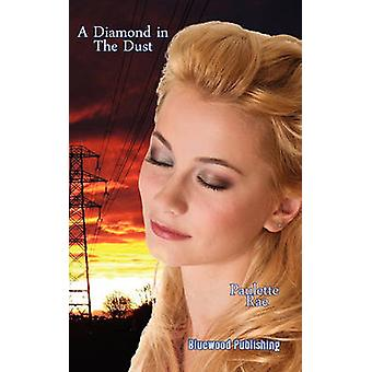 A Diamond in the Dust by Rae & Paulette