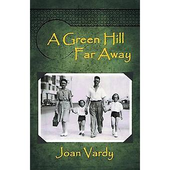 A Green Hill Far Away by Vardy & Joan