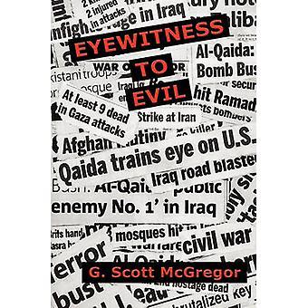 Eyewitness to Evil by McGregor & G. Scott