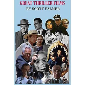 Great Thriller Films by Palmer & Scott V.