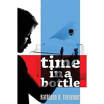 Time in a Bottle by Tresemer & Kathleen D.