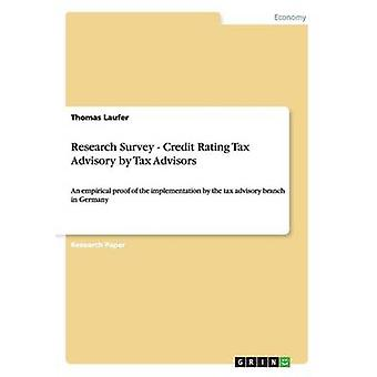 Research Survey  Credit Rating Tax Advisory by Tax AdvisorsAn empirical proof of the implementation by the tax advisory branch in Germany by Laufer & Thomas