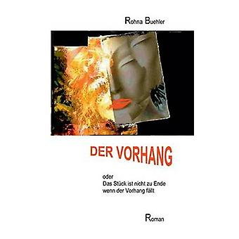 Der Vorhang oder Das Stck ist nicht zu Ende wenn der Vorhang fllt by Buehler & Rohna