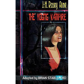 The Young Vampire by Rosny Aine & J. H