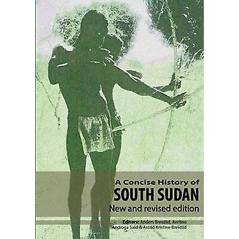 A Concise History of South Sudan New and Revised Edition by Breidlid & Anders