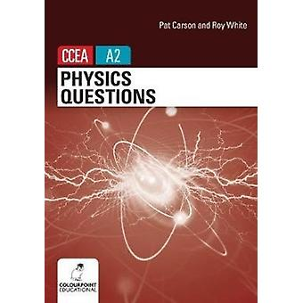 Physics Questions for CCEA A2 level by Carson & PatWhite & Ron