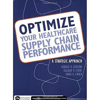 Optimize Your Healthcare Supply Chain Performance: A� Strategic Approach