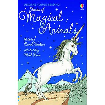 Stories of Magical Animals (New edition) by Carol Watson - Nick Price