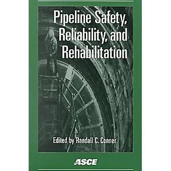 Pipeline Safety - Reliability and Rehabilitation - Proceedings of the