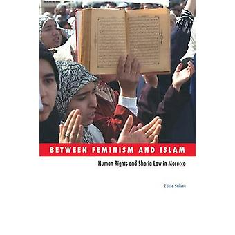 Between Feminism and Islam - Human Rights and Sharia Law in Morocco by