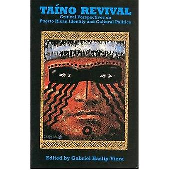 Taino Revival - Critical Perspectives on Puerto Rican Identity and Cul