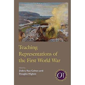 Teaching Representations of the First World War by Debra Rae Cohen -