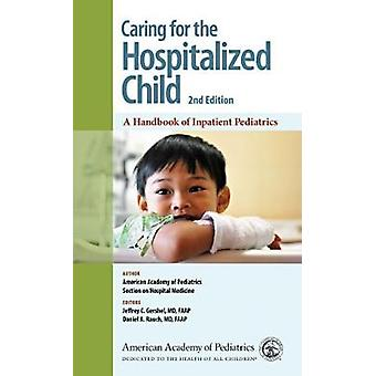 Caring for the Hospitalized Child - A Handbook of Inpatient Pediatrics