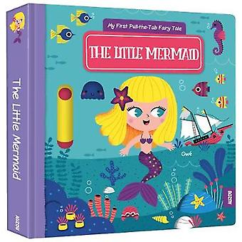 My First Pull-the-Tab Fairy Tale - The Little Mermaid by Gwe - 9782733