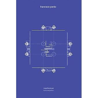 Francisco Pardo - Imperfections by Francisco Pardo - 9786079489472 Book