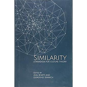 Similarities - A Paradigm for Culture Theory by Anil Bhatti - 9789382